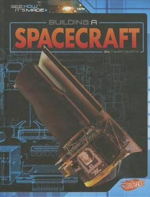 Building a Spacecraft by Tyler Omoth