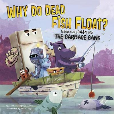 Why Do Dead Fish Float? by Thomas Kingsley Troupe