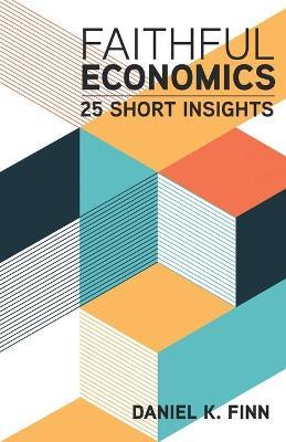 Faithful Economics: 25 Short Insights book