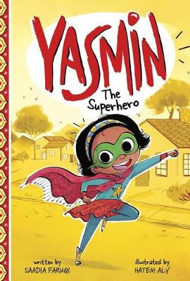Yasmin the Superhero by Saadia Faruqi
