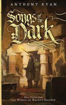 Songs of the Dark by Anthony Ryan