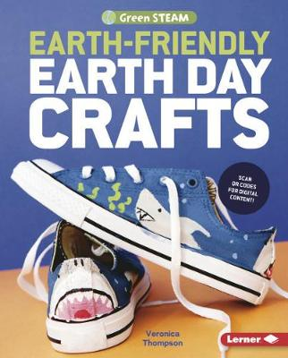 Earth-Friendly Earth Day Crafts by Veronica Thompson