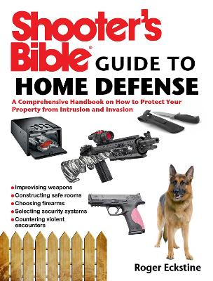 Shooter's Bible Guide to Home Defense by Roger Eckstine