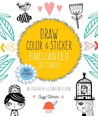 Draw, Color, and Sticker Enchanted Sketchbook book