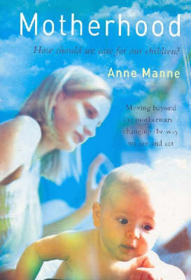 Motherhood by Anne Manne