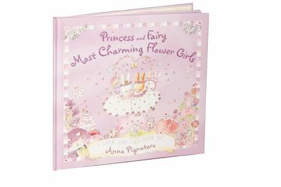 Princess and Fairy - Most Charming Flower Girls by Anna Pignataro