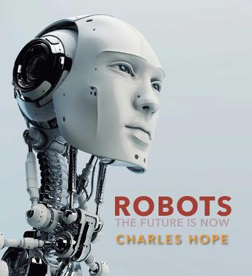 Robots: The Future is Now book