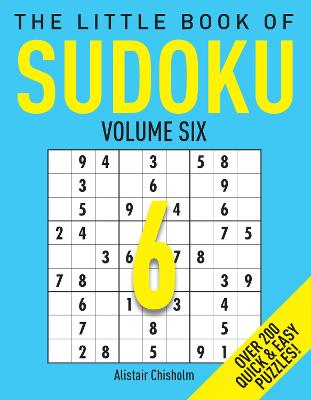 Little Book of Sudoku 6 by Alastair Chisholm