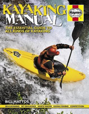 Kayaking Manual by Bill Mattos