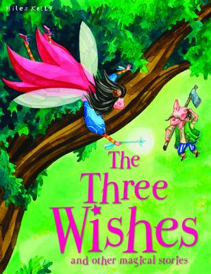 Three Wishes by Miles Kelly