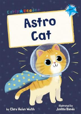 Astro Cat: (Blue Early Reader) by Clare Helen Welsh