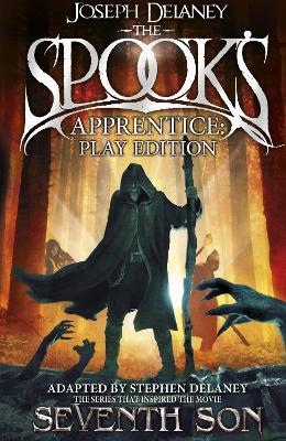 The Spook's Apprentice - Play Edition by Joseph Delaney
