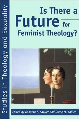 Is There a Future for Feminist Theology? by Deborah F. Sawyer