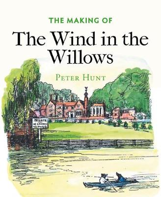 The Making of The Wind in the Willows by Peter Hunt