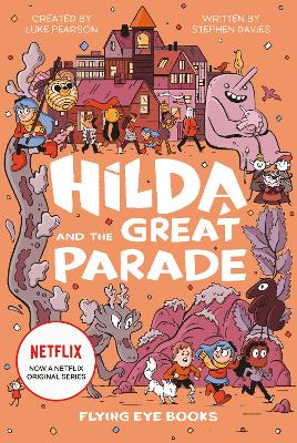 Hilda and the Great Parade (Netflix Original Series Book 2) by Luke Pearson