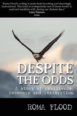 Despite the Odds: A story of resilience, recovery and restoration book