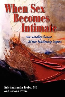 When Sex Becomes Intimate book