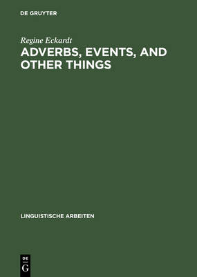 Adverbs, Events, and Other Things by Regine Eckardt