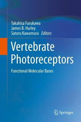 Vertebrate Photoreceptors by Takahisa Furukawa