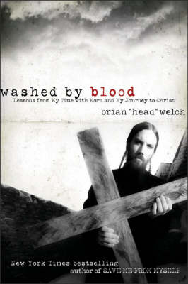 Washed By Blood by Brian Welch