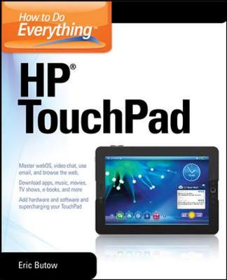 How to Do Everything HP TouchPad by Eric Butow