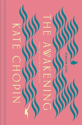 The Awakening and Selected Stories: Penguin Vitae by Kate Chopin