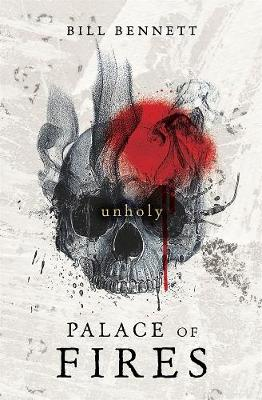 Palace of Fires: Unholy (BK2) by Bill Bennett