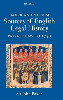 Baker and Milsom Sources of English Legal History by John Baker
