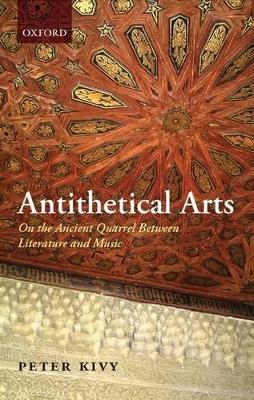 Antithetical Arts by Peter Kivy