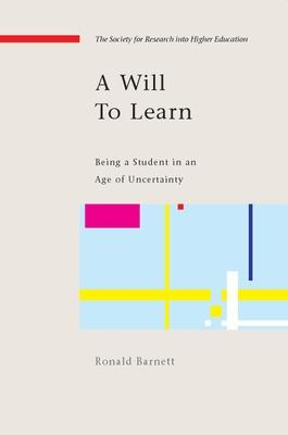 Will to Learn: Being a Student in an age of Uncertainty book