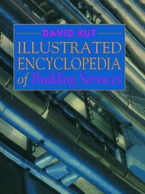 Illustrated Encyclopedia of Building Services by David Kut