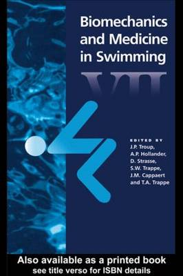 Biomechanics and Medicine in Swimming  7th by A. P. Hollander