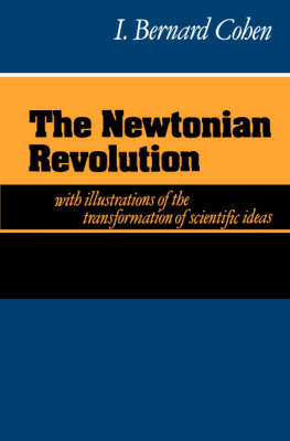 Newtonian Revolution by I. Bernard Cohen