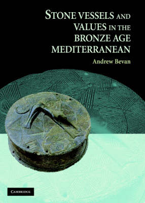 Stone Vessels and Values in the Bronze Age Mediterranean book