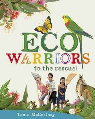 Eco Warriors to the Rescue! by Tania McCartney
