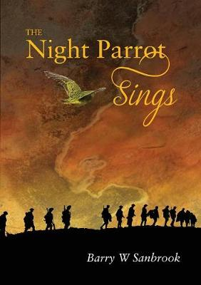The Night Parrot Sings by Donna L Dean