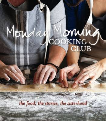Monday Morning Cooking Club by Monday Morning Cooking Club