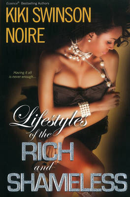 Lifestyles Of The Rich And Shameless by Noire