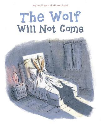 Wolf Will Not Come by ,Myriam Ouyessad
