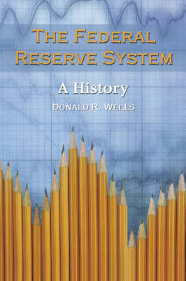 The Federal Reserve System by Donald R. Wells