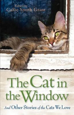 The Cat in the Window by Callie Smith Grant