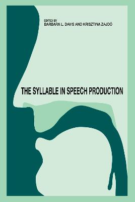 The Syllable in Speech Production by Barbara L. Davis