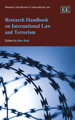 Research Handbook on International Law and Terrorism by Ben Saul
