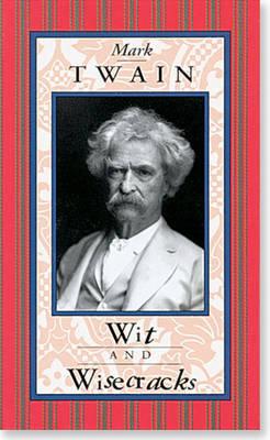 Mark Twain, Wit and Wisecracks book