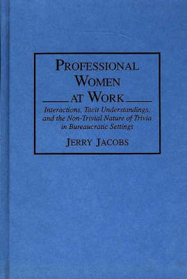 Professional Women at Work by Jerry Jacobs