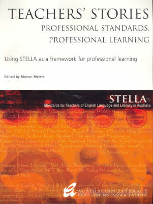 Teachers' Stories: Professional Standards, Professional Learning by Marion Meiers