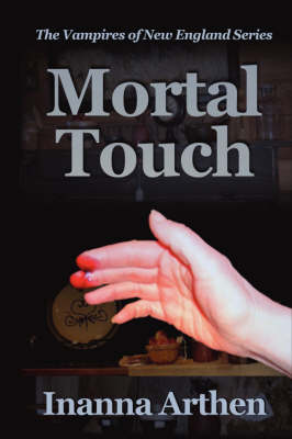 Mortal Touch by Inanna Arthen