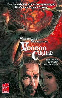 Weston Cage and Nicolas Cage's Voodoo Child by M. J. Carey