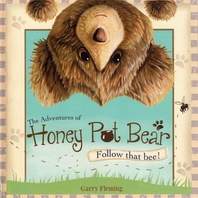 The Adventures of Honey Pot Bear - Follow That Bee! book
