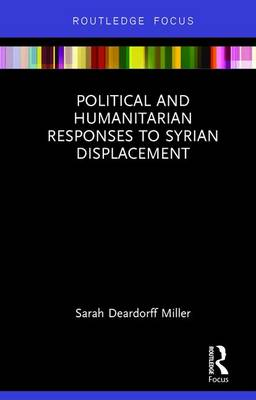 Political and Humanitarian Responses to Syrian Displacement book